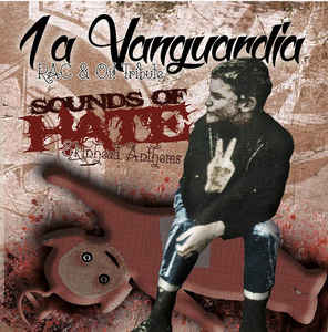 1a Vanguardia- Sounds of Hate