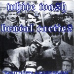 White Wash/ Brutal Tactics- Southern Aggression