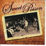 Sweet Poison- Yesterday's Sweethearts