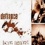 Defiance – Born Against