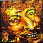 Pick Of The Week: Desolated- Roll Out
