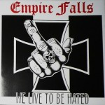 Empire Falls- We Live To Be Hated