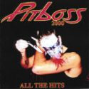 Pitboss 2000- All The Hits