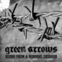 Green Arrows- Rising From A Burning Disease