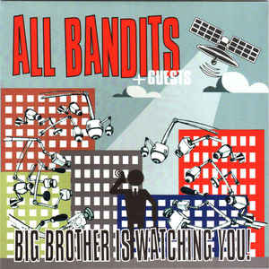 All Bandits- Big Brother Is Watching You! 7″