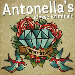 Antonella's Klasse Kriminale- Indestructible