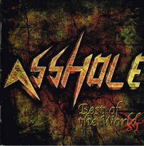 Asshole- Best Of The Worst