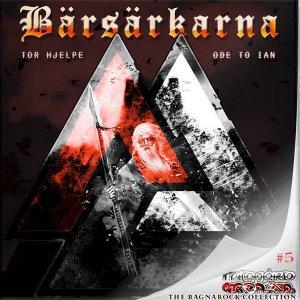 Barsarkarna – Tor Hjelpe / Ode to Ian