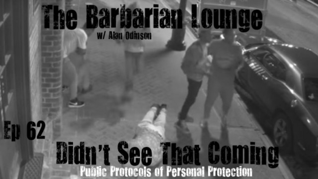 The Barbarian Lounge Podcast- Didn`t See That Coming
