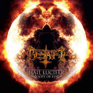 Besatt- Hail Lucifer / Roots Of Evil