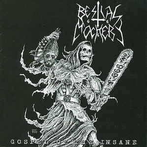 Bestial Mockery- Gospel Of The Insane