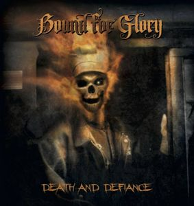 Bound For Glory- Death And Defiance