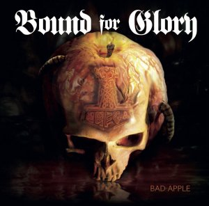 Bound For Glory- Bad Apple