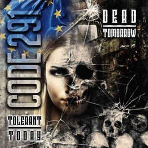 Code 291- Tolerant Today, Dead Tomorrow