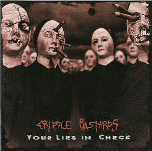 Cripple Bastards- Your Lies In Check