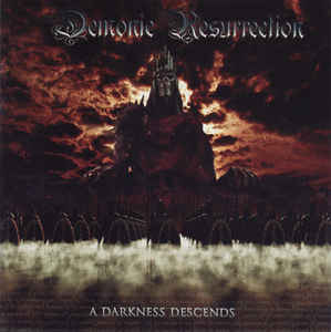 Demonic Resurrection- A Darkness Descends