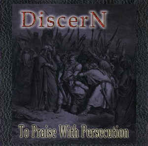 Discern- To Praise With Persecution