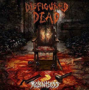 Disfigured Dead- Relentless