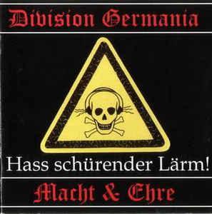 Division Germania & Macht & Ehre- Hass Schurender Larm!
