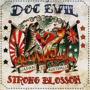 Doc Evil / Strong Blossom- Japan Vs Australia