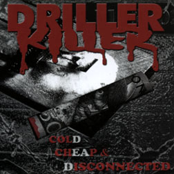 Driller Killer- Cold Cheap & Disconnected