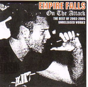 Empire Falls- On The Attack (The Best Of 2003-2005 Unreleased Works)