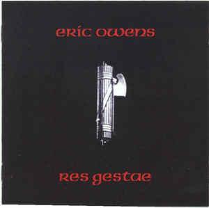 Eric Owens- Res Gestae