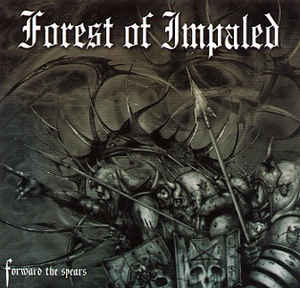 Forest Of Impaled- Forward The Spears