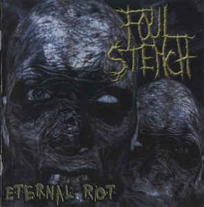 Foul Stench- Eternal Rot