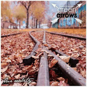 Green Arrows- Our Reality
