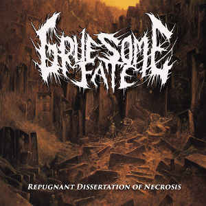 Gruesome Fate- Repugnant Dissertation Of Necrosis