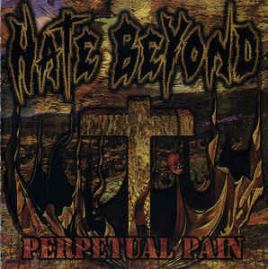 Hate Beyond- Perpetual Pain