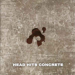 Head Hits Concrete- Thy Kingdom Come Undone