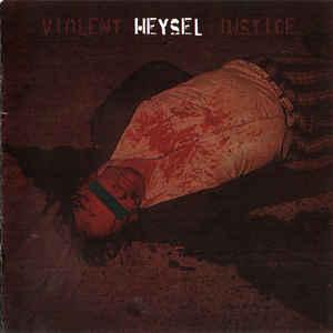 Heysel- Violent Justice
