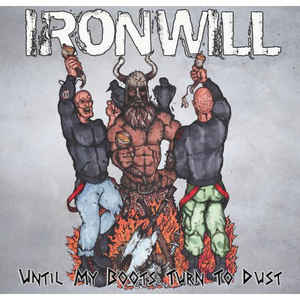 Ironwill- Until My Boots Turn To Dust