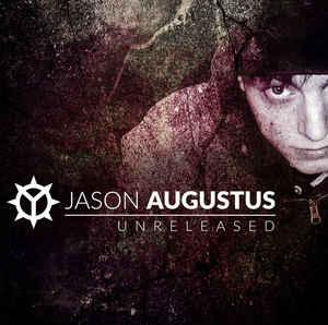 Jason Augustus- Unreleased
