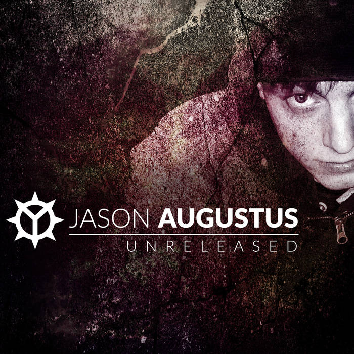 Jason Augustus: Unreleased