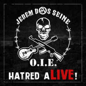 Jedem Das Seine / O.I.E.- Hatred Alive