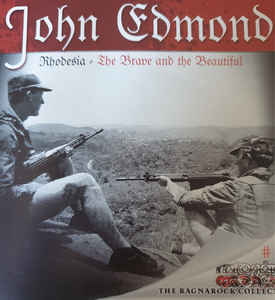 John Edmond- Rhodesia, The Brave And The Beautiful