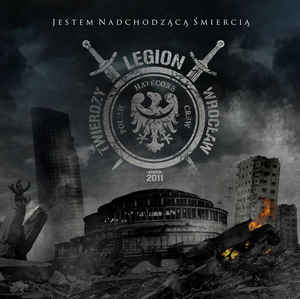 Legion Twierdzy Wroclaw- Jestem Nadchodzaca Smiercia