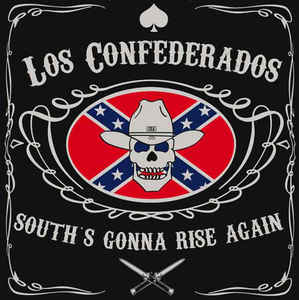 Los Confederados- South's Gonna Rise Again