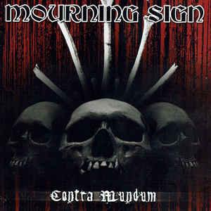Mourning Sign- Contra Mundum