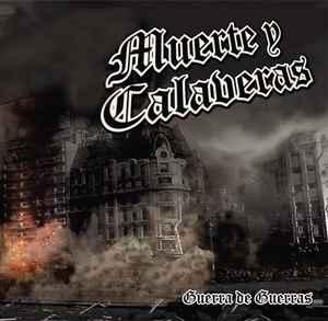 Muerte Y Calaveras- Guerra De Guerras