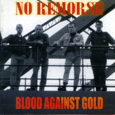 No Remorse- Blood Against Gold