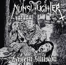 Nunslaughter- Eastern Illusion
