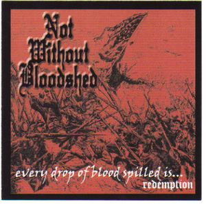 Not Without Bloodshed- Every Drop Of Blood Spilled Is… Redemption