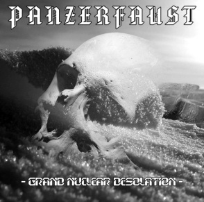 Panzerfaust- Grand Nuclear Desolation
