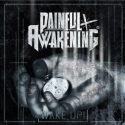 Painful Awakening- Wake Up!