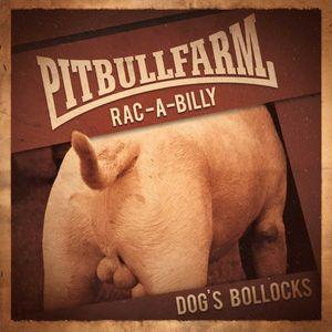 Pitbullfarm- Dog's Bollocks