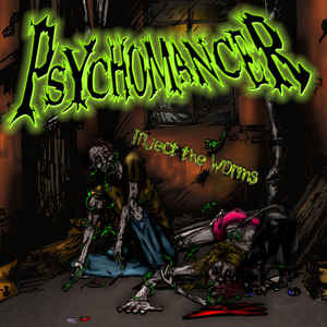 Psychomancer- Inject The Worms